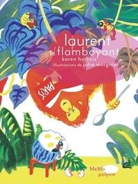 Karen Hottois - Laurent le flamboyant.
