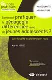 Karen Hume - Comment pratiquer la pédagogie différenciée avec de jeunes adolescents ? - La réussite scolaire pour tous.