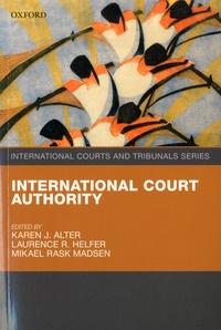 Karen J. Alter et Laurence R. Helfer - International Court Authority.