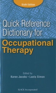 Karen Jacobs et Laela Simon - Quick Reference Dictionary for Occupational Therapy.