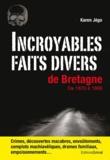 Karen Jego - Incroyables faits divers de Bretagne.