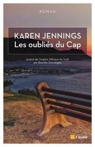 Karen Jennings - Les oubliés du Cap.