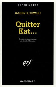 Karen Kijewski - Quitter Kat.