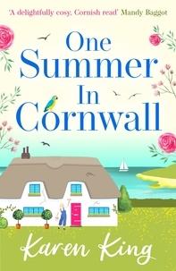 Karen King - One Summer in Cornwall - the perfect feel-good summer romance.