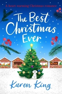 Karen King - The Best Christmas Ever - a feel-good festive romance to warm your heart this Christmas.