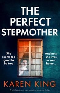 Karen King - The Perfect Stepmother.