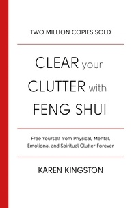 Karen Kingston - Clear Your Clutter With Feng Shui.