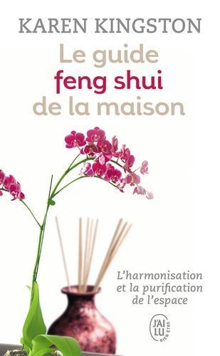 Karen Kingston - Le guide feng shui de la maison.