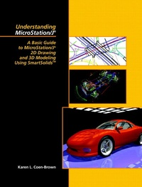 Understanding Microstation/J. A Basic Guide to MicroStation/J 2D Drawing and 3D Modeling Using SmartSolids.pdf