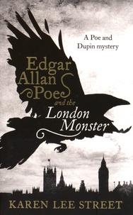 Karen Lee Street - Edgar Allan Poe and the London Monster.