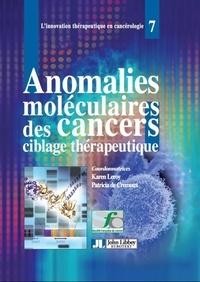 Karen Leroy et Patricia de Cremoux - Anomalies moléculaires des cancers : ciblage thérapeutique.