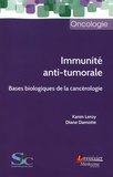 Karen Leroy et Diane Damotte - Immunité anti-tumorale - Bases biologiques de la cancérologie.