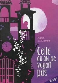 Karen Mac Combie - Celle qu'on ne voyait pas.