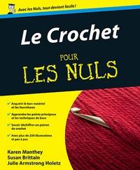 Karen Manthey et Susan Brittain - Le crochet pour les nuls.