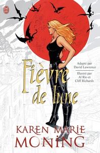 Karen Marie Moning et Al Rio - Chroniques de MacKayla Lane  : Fièvre de lune.