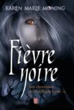 Karen Marie Moning - Chroniques de MacKayla Lane Tome 1 : Fièvre noire.
