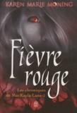 Karen Marie Moning - Chroniques de MacKayla Lane Tome 2 : Fièvre rouge.