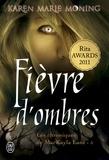 Karen Marie Moning - Chroniques de MacKayla Lane Tome 5 : Fièvre d'ombres.