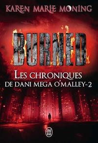 Karen Marie Moning - Les chroniques de Dani Mega O'Malley Tome 2 : Burned.