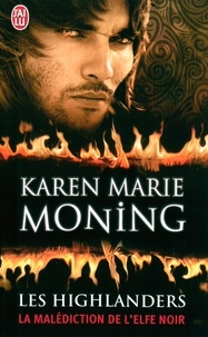 Karen Marie Moning - Les Highlanders Tome 1 : La malédiction de l'elfe noir.