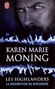 Karen Marie Moning - Les Highlanders Tome 2 : La rédemption du Berserker.