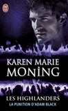 Karen Marie Moning - Les Highlanders Tome 6 : La punition d'Adam Black.