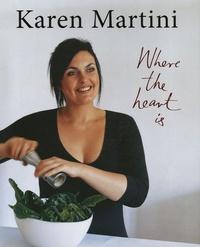 Karen Martini - Where the heart is.