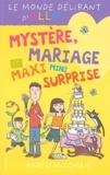 Karen McCombie - Le monde délirant d'Ally Tome 10 : Mystère, mariage et maxi mini surprise.