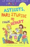 Karen McCombie et Spike Gerrell - Le monde délirant d'Ally Tome 12 : Asticots, pari stupide et faux départ.