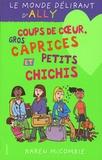 Karen McCombie - Le monde délirant d'Ally Tome 13 : Coups de coeur, gros caprices et petits chichis.