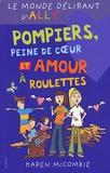 Karen McCombie - Le monde délirant d'Ally Tome 14 : Pompiers, peine de coeur et amour à roulettes.