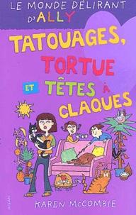 Karen McCombie - Le monde délirant d'Ally Tome 8 : Tatouages, tortue et têtes à claques.