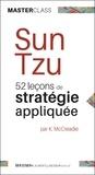Karen McCreadie - Sun Tzu - 52 leçons de stratégie appliquée (Masterclass).