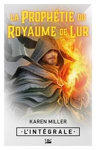 Téléchargement mp3 gratuit livres audio La Prophétie du royaume de Lur Intégrale 9791028105099 par Karen Miller PDB ePub CHM
