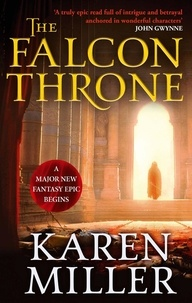 Karen Miller - The Falcon Throne - Book One of the Tarnished Crown.
