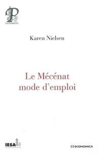 Karen Nielsen - Le Mécénat mode d'emploi.