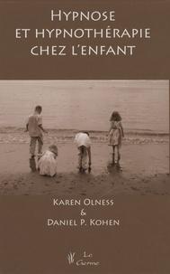 Karen Olness et Daniel Kohen - Hypnose et hypnothérapie chez l'enfant.