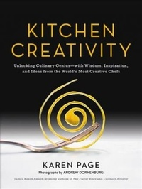 Kitchen creativity: unlocking culinary genius with wisdom, inspiration, and ideas from the worlds m.pdf