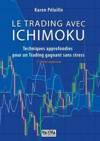 Karen Péloille - Le trading avec Ichimoku - Techniques approfondies pour un Trading gagnant sans stress.