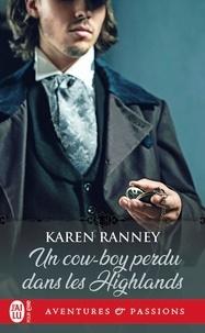 Karen Ranney - Un cow-boy perdu dans les Highlands.