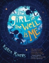 Karen Rivers - The Girl in the Well is Me.