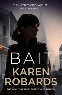 Karen Robards - Bait - A gripping thriller with a romantic edge.