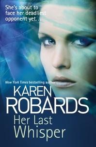Karen Robards - Her Last Whisper.