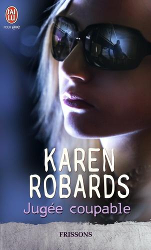 Karen Robards - Jugée coupable.
