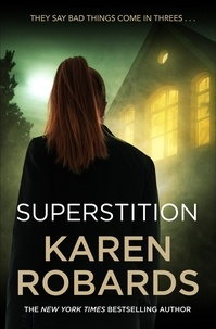 Karen Robards - Superstition - A gripping suspense thriller that will have you on the edge-of-your-seat.