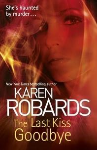 Karen Robards - The Last Kiss Goodbye.