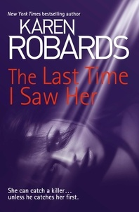 Karen Robards - The Last Time I Saw Her.