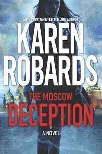 Karen Robards - The Moscow Deception - The Guardian Series Book 2.