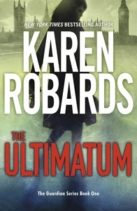 Karen Robards - The Ultimatum - The Guardian Series Book 1.