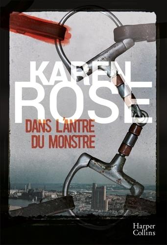Karen Rose - Dans l'antre du monstre.